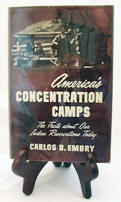 America's (Indian) Concentration Camps by C.B. Embry/Scarce 1956 HB in rare DJ