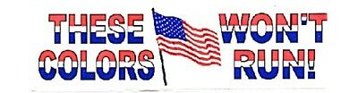 9/11 Flag These Colors Won't Run 10 1/4 inch by 3 1/4 inch bumper sticker