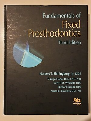 Fundamentals of Fixed Prosthodontics by H.T Shillingburg, 3rd Edition, Hardback.