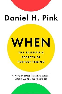 When: The Scientific Secrets of Perfect Timing by Daniel H. Pink (eText book)
