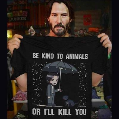 Keanu Reeves Be Kind To Animals or I'll Kill You T Shirt Black Cotton Men S-6XL