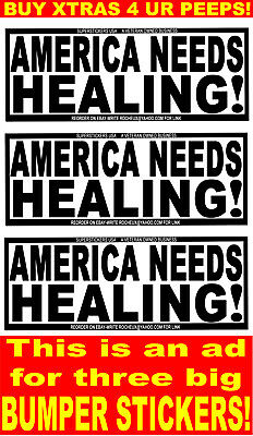 America Needs Healing!-3 Big Bumper Stickers-Huge Type Stops Tailgating To Read!