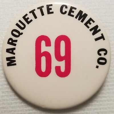 "Vintage 1 3/4"" Advertising not Political Pinback Button Marquette Cement Company"