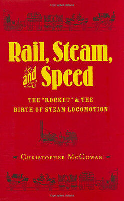 """RAIL, STEAM, and SPEED: The """"Rocket"""" & the Birth of Steam Locomotion (NEW BOOK)"""