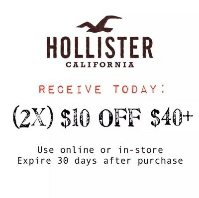 Receive TODAY: (2x) Hollister Coupons $10 Off $40+ Exp 1Month Coupon