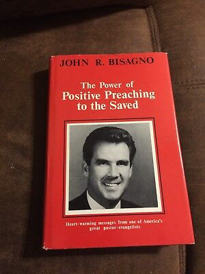 The Power Of Positive Preaching To The Saved By John R Bisagno