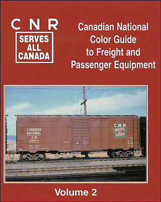 CANADIAN NATIONAL Color Guide to Freight & Passenger Equipment, Vol. 2, NEW BOOK