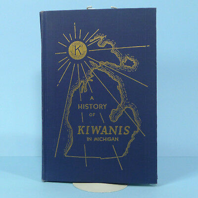 Signed 1st Edition Book 1956 Loesell Ypsilanti History of Kiwanis In Michigan
