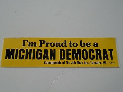 Vintage Democratic Political Bumper Sticker *Proud to Be a Michigan Democrat*