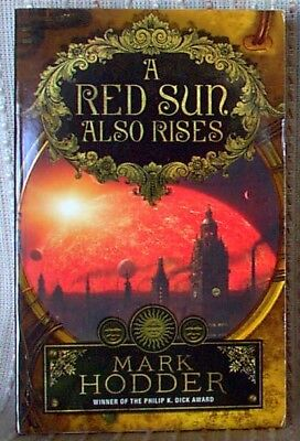 A RED SUN ALSO RISES, Mark Hodder, UK pb 2014 (9780091950644)