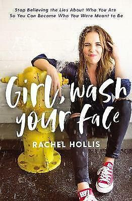 NEW >> Girl, Wash Your Face : Stop Believing the Lies  BY  Rachel Hollis