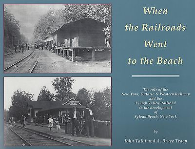 WHEN RAILROADS WENT TO THE BEACH (Sylvan Beach, SYRACUSE) Out of Print NEW BOOK