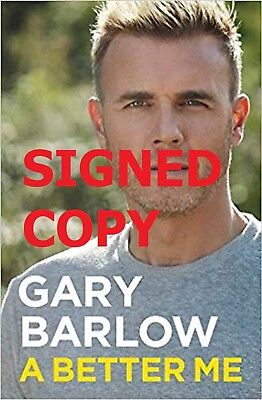 SIGNED EDITION Gary Barlow: A Better Me The Official Autobiography Hardback Book