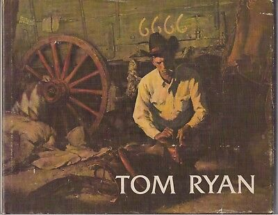 Tom Ryan - Painter In 6666 Country  1971  Cowboy Artists America  15 Color Pics