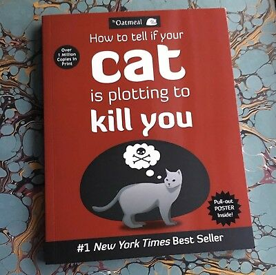 How to Tell If Your Cat Is Plotting to Kill You (The Oatmeal) New Paperback Book
