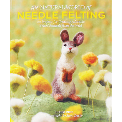 The Natural World of Needle Felting (Paperback), Non Fiction Books, Brand New