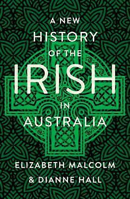 A New History of the Irish in Australia by Elizabeth Malcolm Paperback Book Free