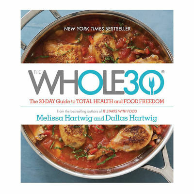 The Whole30: The 30-Day Guide to Total Health and Food Freedom eB00K [PDF EPUB ]