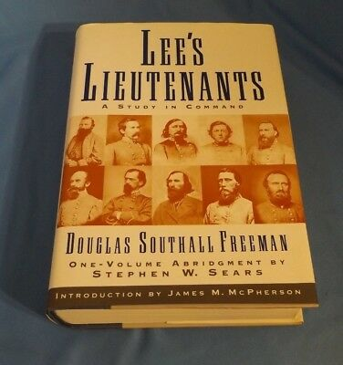Lee's Lieutenants a Study in Command (Abridged in One Vol. by Stephen W. Sears)