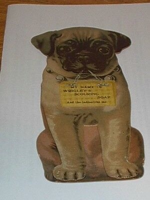Antique Advertizing cut out  Pug dog Wrigley's Scouring Soap & Ladies like me 6""