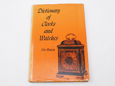 Horology Book DICTIONARY of CLOCKS and WATCHES Eric Bruton 1963 Hardcover