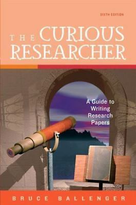 Curious Researcher, The [6th Edition] [ Ballenger, Bruce ] Used - Good