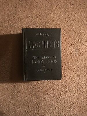 Audels Machinists and Tool Makers Handy Book Frank D. Graham