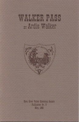 1983 Kern River Historical Society Pub Walker Pass By Ardis Walker Pioneer