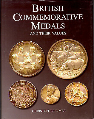 EIMER, Christopher. British Commemorative Medals and Their Values