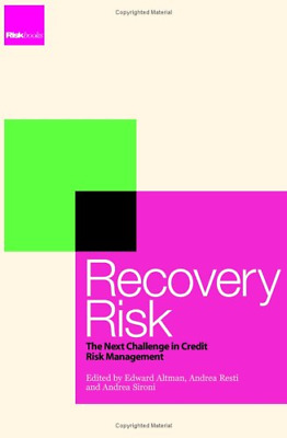 Recovery Risk: The Next Challenge in Credit Risk Management, , Good Condition Bo
