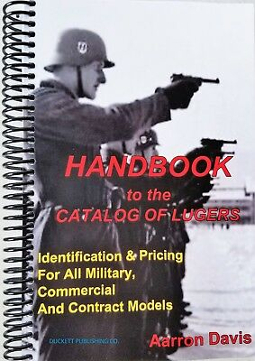 Handbook to The Catalog of LUGERS NEW Just out Military pistol PRICES Covers ALL