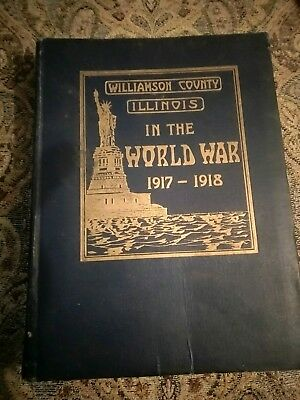 WILLIAMSON COUNTY ILLINOIS in the WORLD WAR. WWI History 1st Ed 1919 GOOD COND.