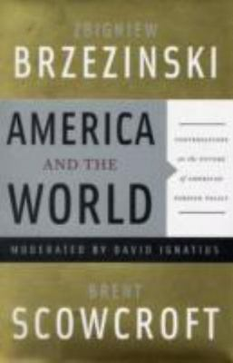 America and the World: Conversations on the Future of American Foreign Policy