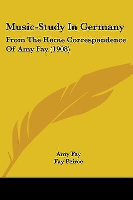Music-Study in Germany: From the Home Correspondence of Amy Fay ( 9780548745410