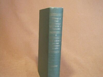 Signed The History of the Catholic Church in Nebraska, Henry W. Casper 1960