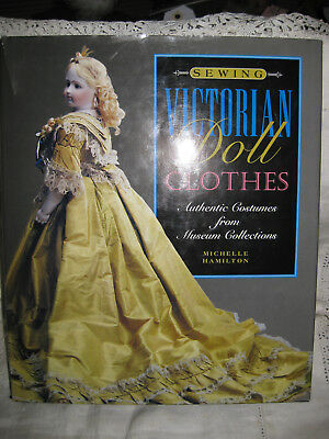 Sewing Victorian Doll Clothes : Authentic Costumes from Museum Collections