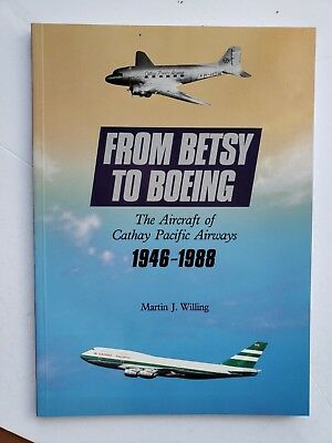 From Betsy to Boeing    Aircraft of Cathay Pacific from 1946 to 1988