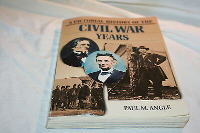 A Pictorial History of the Civil War Years by Paul M. Angle 1980 Softcover