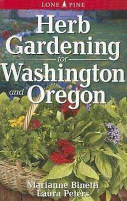 Herb Gardening for Washington and Oregon by Marianne Binetti (English) Paperback