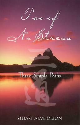 Tao of No Stress: Three Simple Paths by Stuart Alve Olson (English) Paperback Bo