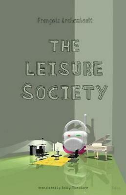 The Leisure Society by Francois Archambault (English) Paperback Book Free Shippi