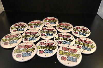 """Lot of  13 """"HAPPY BIRTHDAY to ME!""""  BUTTONS  pins  Irregular  FREE S/H  badges"""