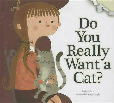 Do You Really Want a Cat? by Bridget Heos (English) Hardcover Book Free Shipping