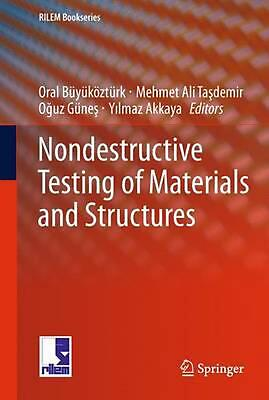 Nondestructive Testing of Materials and Structures: Proceedings of NDTMS-11, Ist