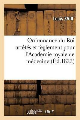 Ordonnance du Roi arr by LOUIS XVIII (French) Paperback Book Free Shipping!