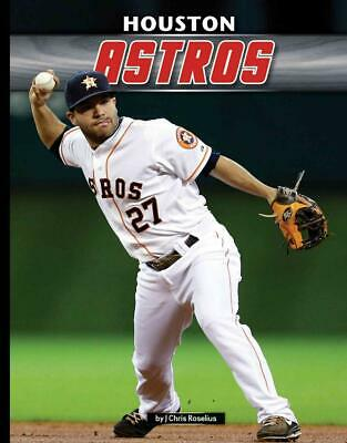 Houston Astros by J. Chris Roselius (English) Hardcover Book Free Shipping!