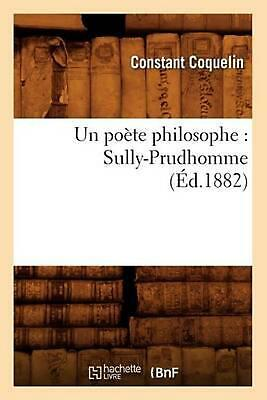 Un Poete Philosophe: Sully-Prudhomme (Ed.1882): Sully-Prudhomme ( d.1882) by Con