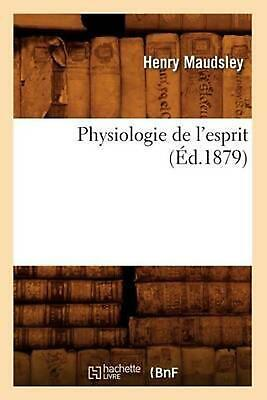 Physiologie de L'Esprit by Henry Maudsley (French) Paperback Book Free Shipping!