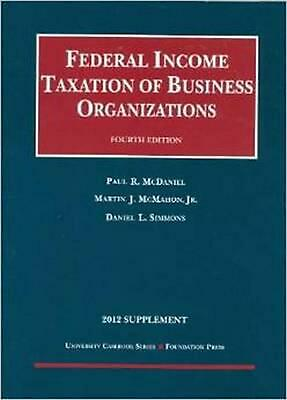 Federal Income Taxation of Business Organizations, 2012 Supplement by Paul R. Mc