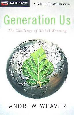 Generation Us: The Challenge of Global Warming by Andrew Weaver (English) Paperb